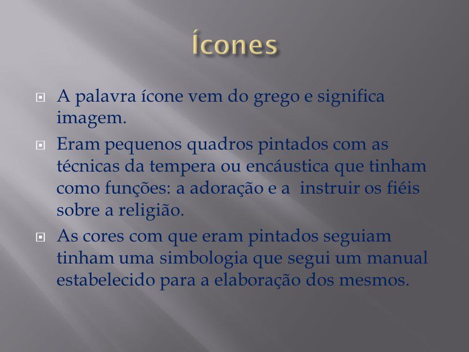 Ícones A palavra ícone vem do grego e significa imagem.