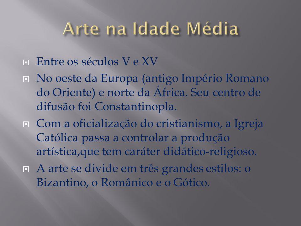Arte na Idade Média Entre os séculos V e XV