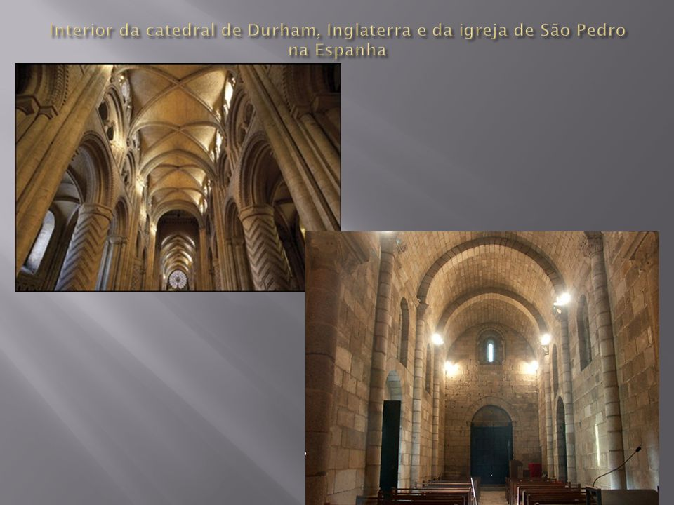 Interior da catedral de Durham, Inglaterra e da igreja de São Pedro na Espanha