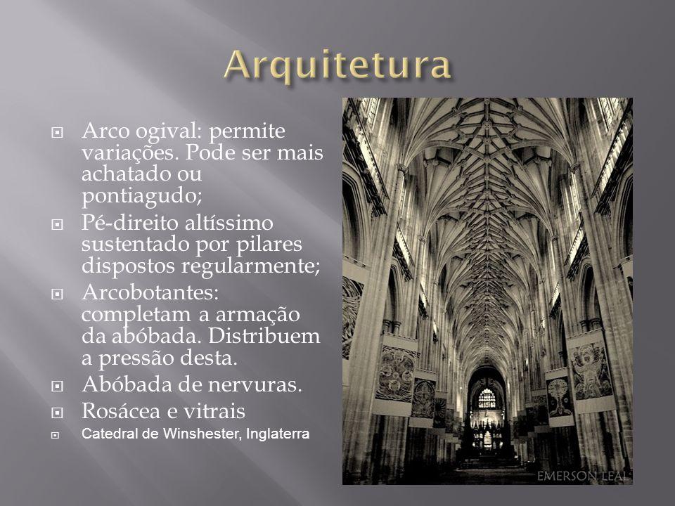 Arquitetura Arco ogival: permite variações. Pode ser mais achatado ou pontiagudo;