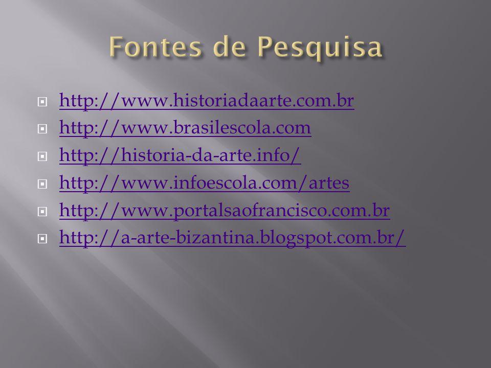 Fontes de Pesquisa http://www.historiadaarte.com.br