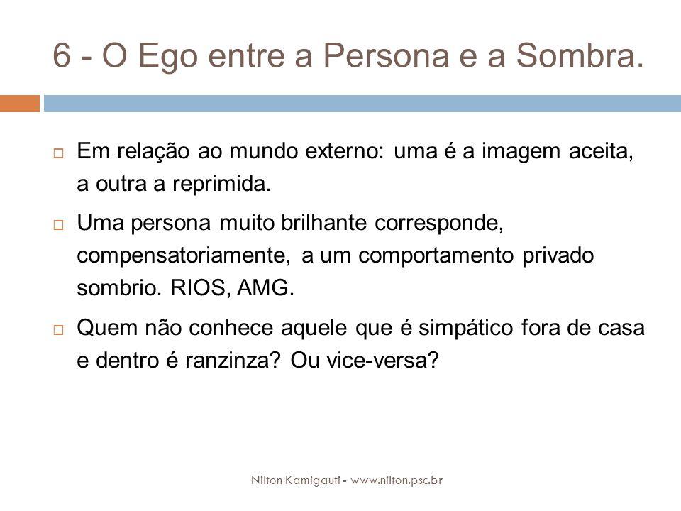 6 - O Ego entre a Persona e a Sombra.