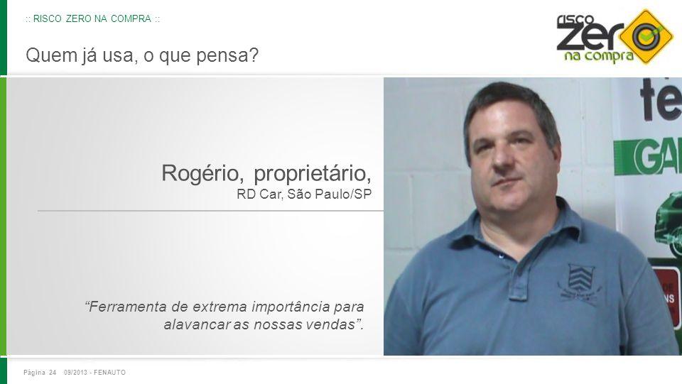 Rogério, proprietário, RD Car, São Paulo/SP