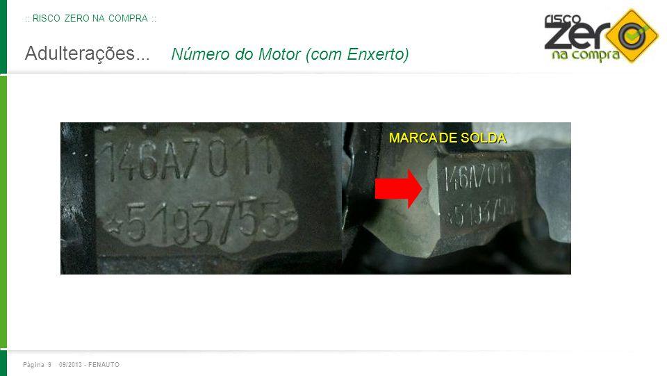 Adulterações... Número do Motor (com Enxerto) MARCA DE SOLDA