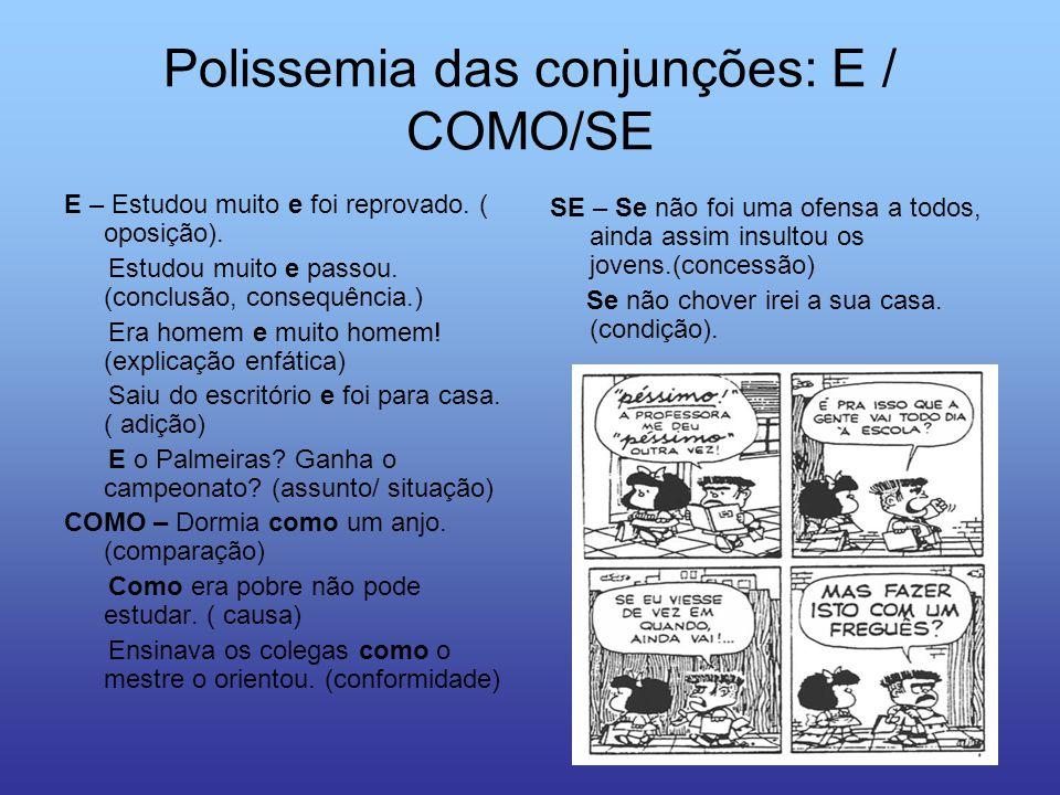 Polissemia das conjunções: E / COMO/SE