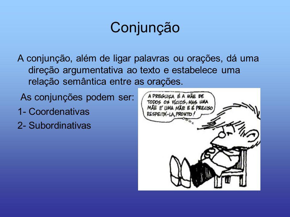 Conjunção As conjunções podem ser: