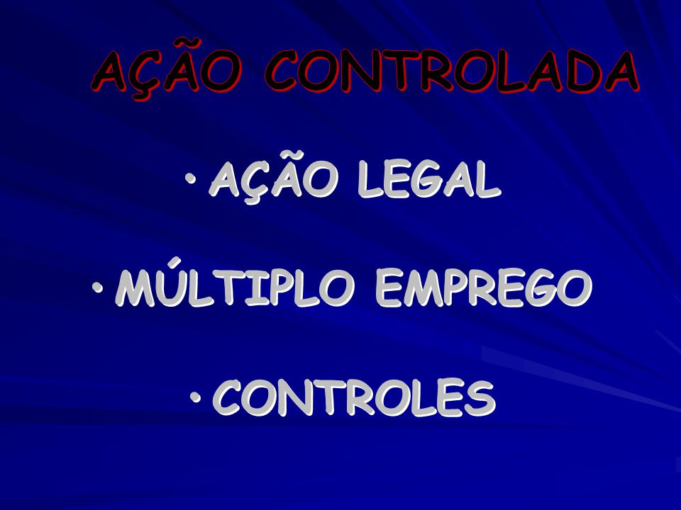 AÇÃO CONTROLADA AÇÃO LEGAL MÚLTIPLO EMPREGO CONTROLES