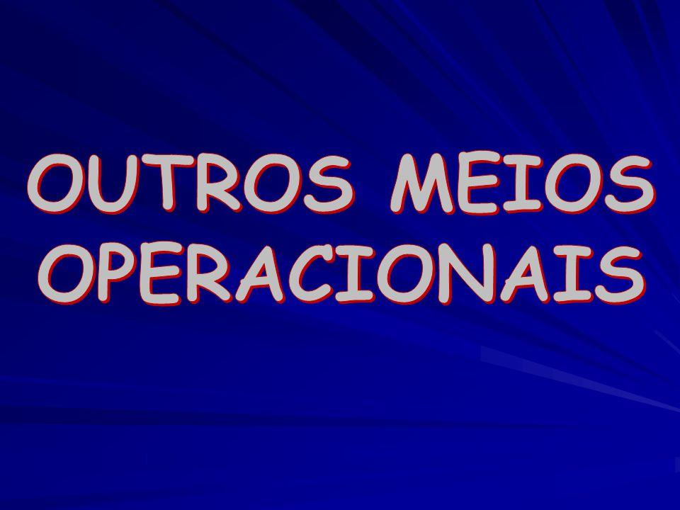 OUTROS MEIOS OPERACIONAIS