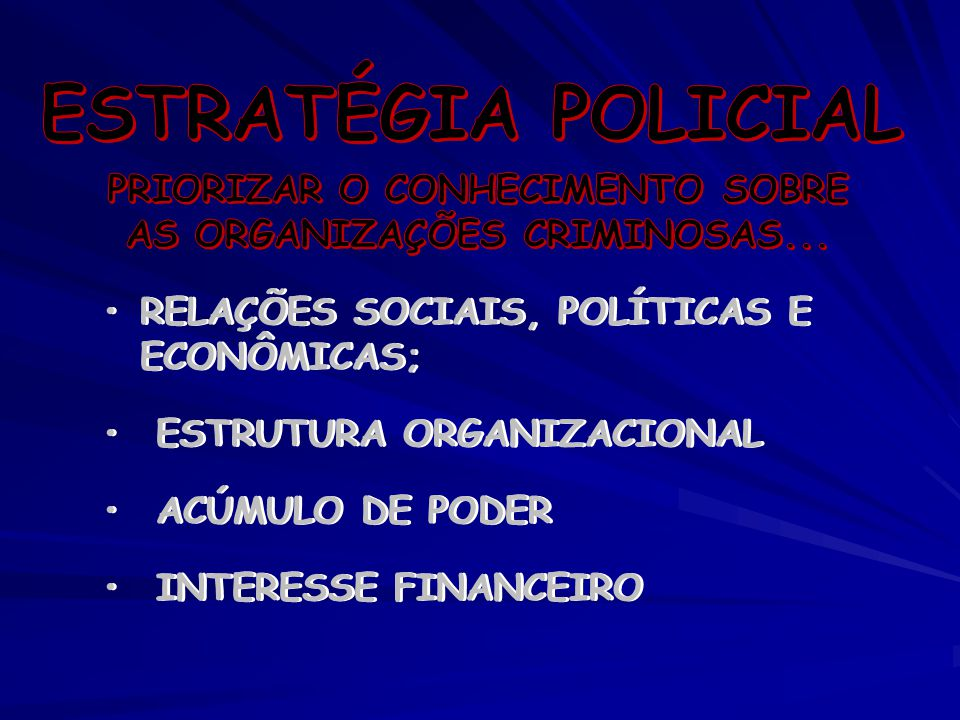 PRIORIZAR O CONHECIMENTO SOBRE AS ORGANIZAÇÕES CRIMINOSAS...