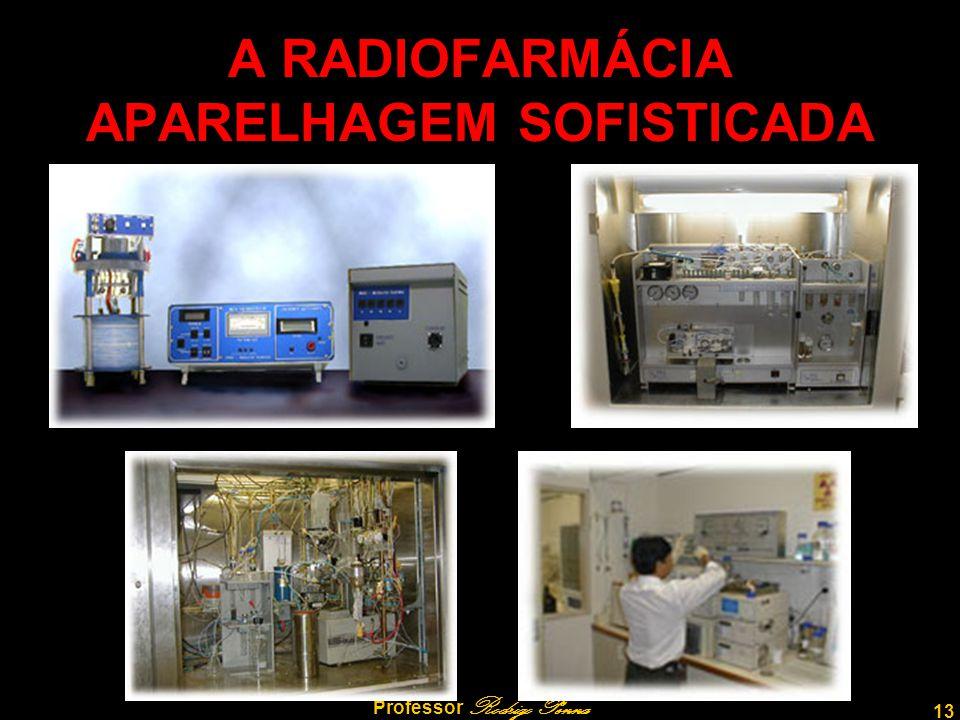 A RADIOFARMÁCIA APARELHAGEM SOFISTICADA