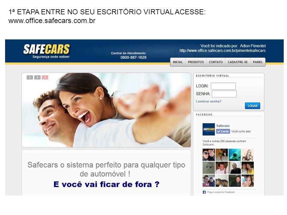 1ª ETAPA ENTRE NO SEU ESCRITÓRIO VIRTUAL ACESSE: www. office. safecars