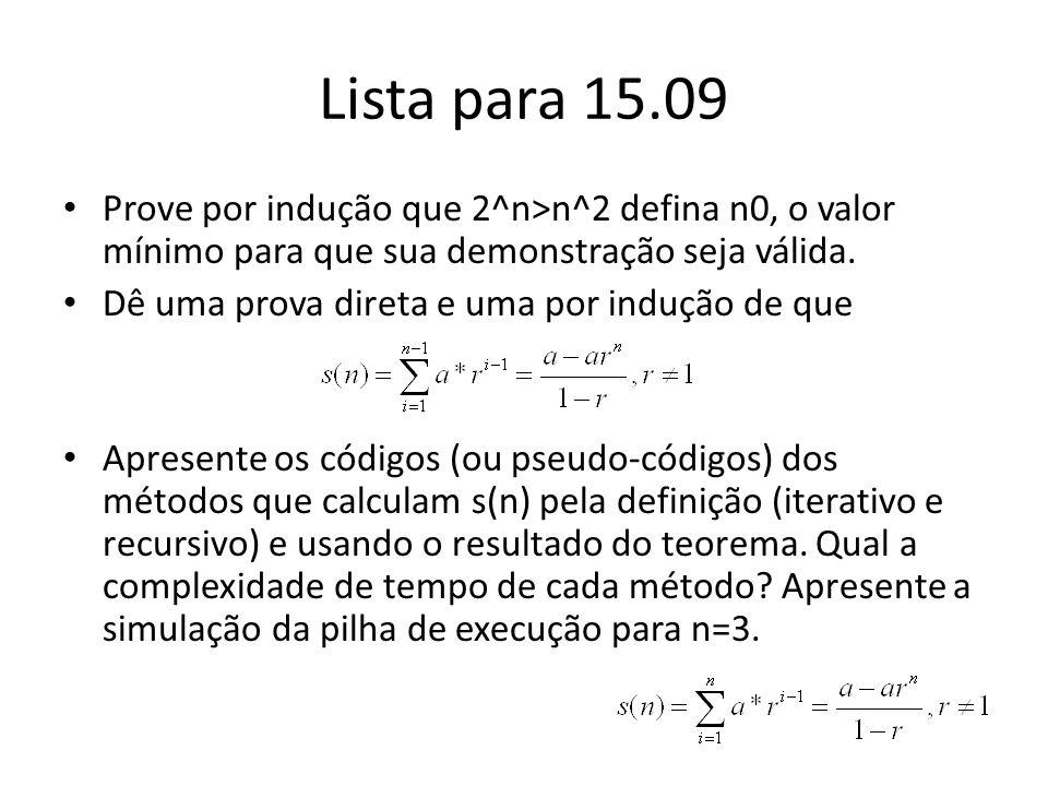 Lista para 15.09 Prove por indução que 2^n>n^2 defina n0, o valor mínimo para que sua demonstração seja válida.
