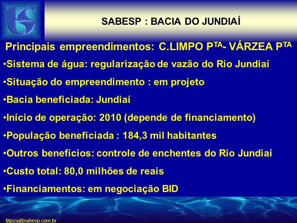Principais empreendimentos: C.LIMPO PTA- VÁRZEA PTA