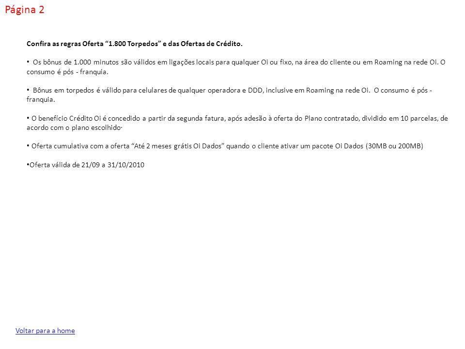 Página 2 Confira as regras Oferta 1.800 Torpedos e das Ofertas de Crédito.