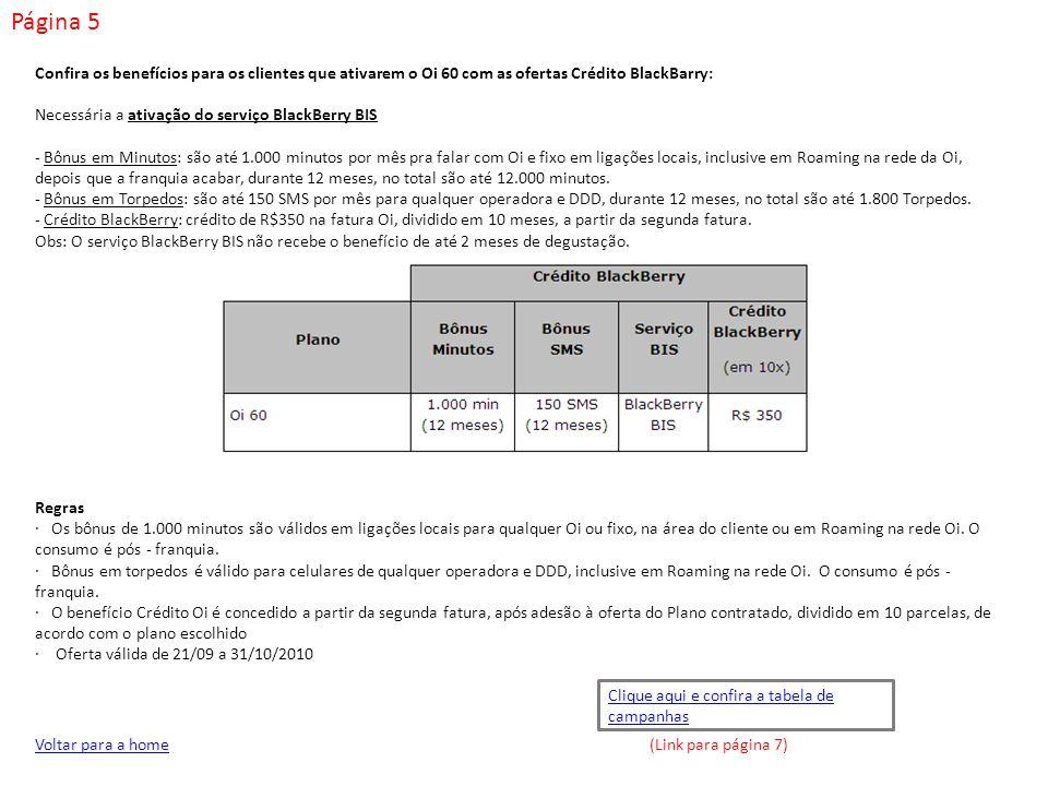 Página 5 Confira os benefícios para os clientes que ativarem o Oi 60 com as ofertas Crédito BlackBarry: