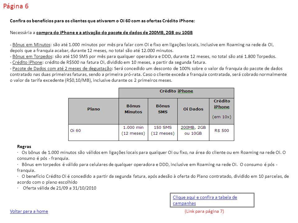 Página 6 Confira os benefícios para os clientes que ativarem o Oi 60 com as ofertas Crédito iPhone: