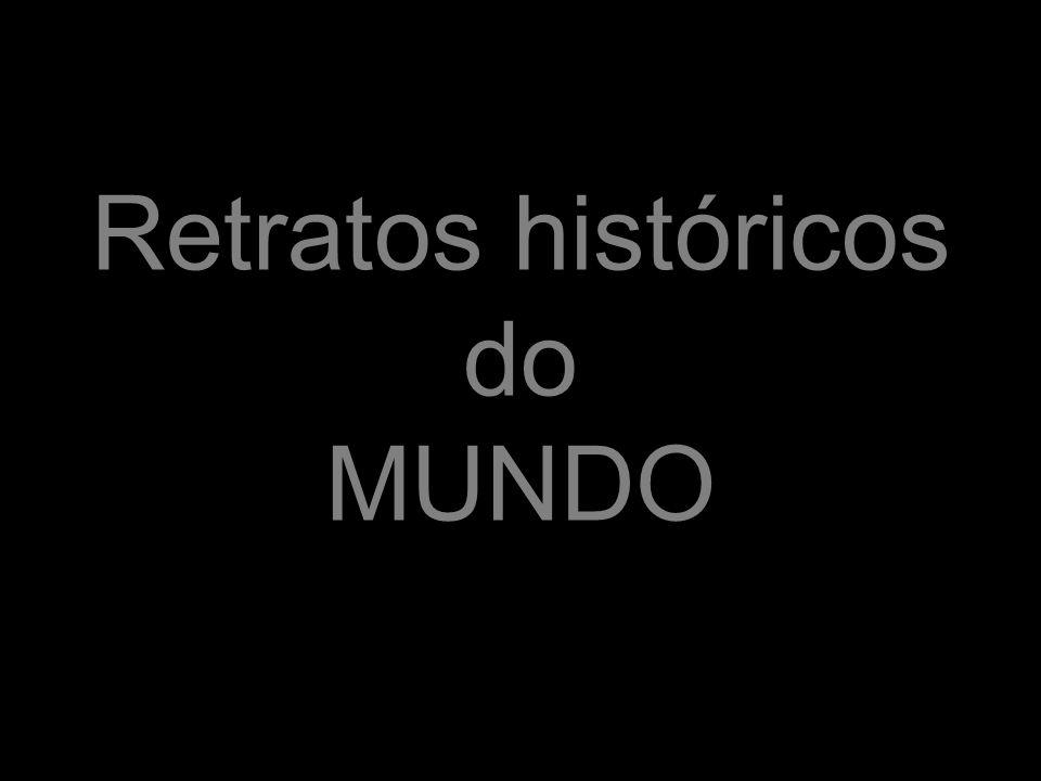 Retratos históricos do MUNDO