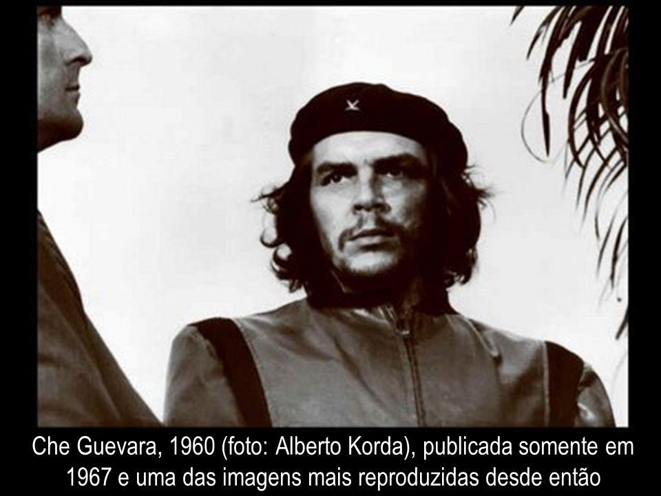 Che Guevara, 1960 (foto: Alberto Korda), publicada somente em 1967 e uma das imagens mais reproduzidas desde então