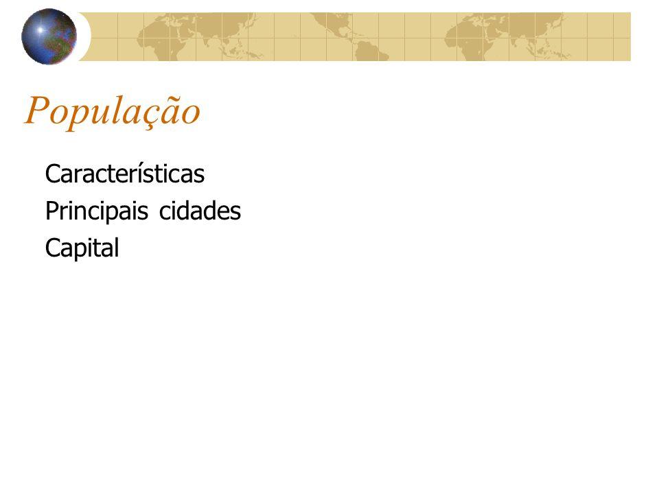 População Características Principais cidades Capital
