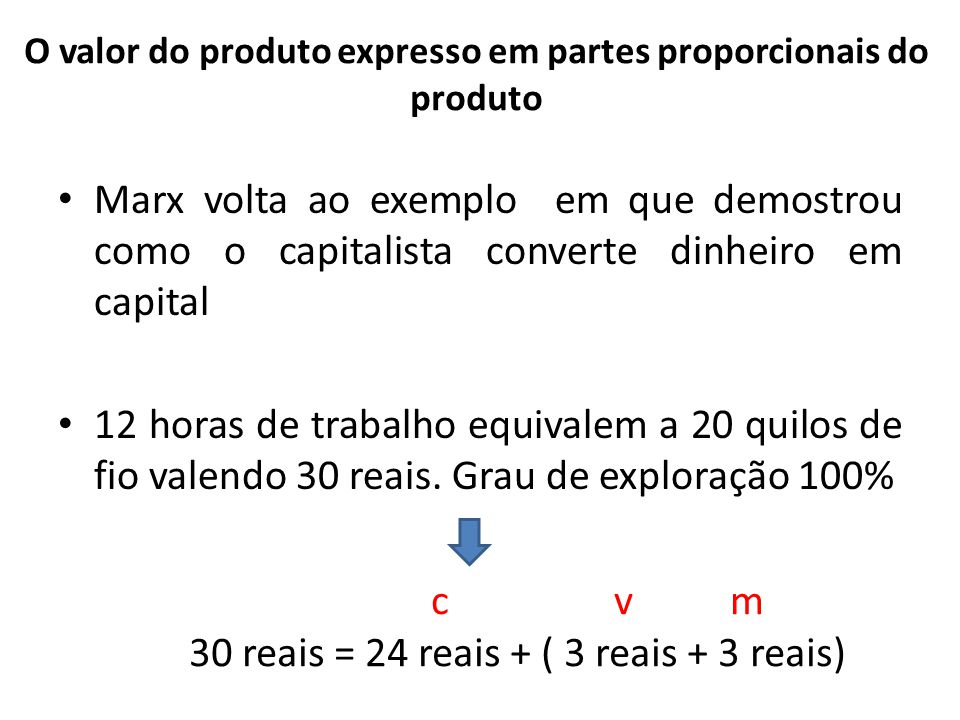 O valor do produto expresso em partes proporcionais do produto