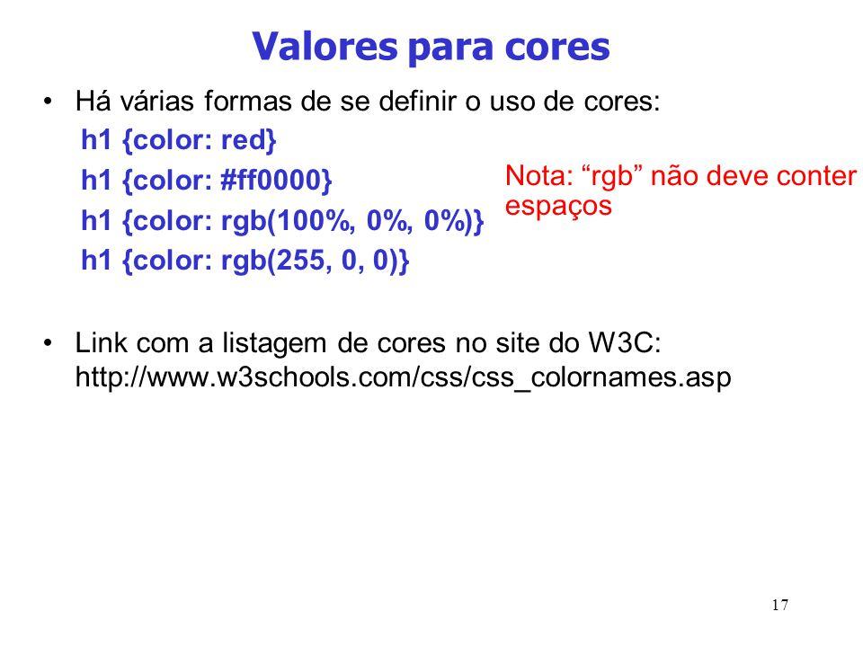 Valores para cores Há várias formas de se definir o uso de cores: