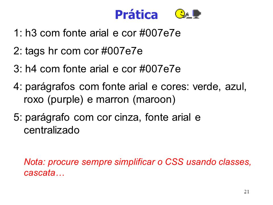 Prática 1: h3 com fonte arial e cor #007e7e 2: tags hr com cor #007e7e