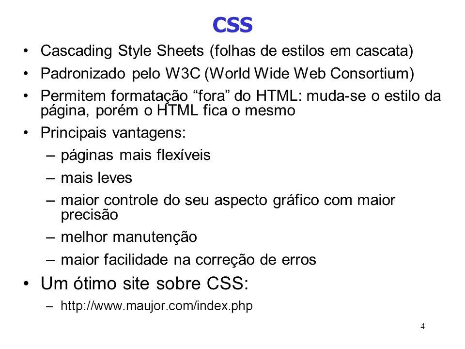 CSS Um ótimo site sobre CSS: