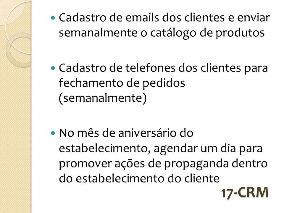 Cadastro de emails dos clientes e enviar semanalmente o catálogo de produtos