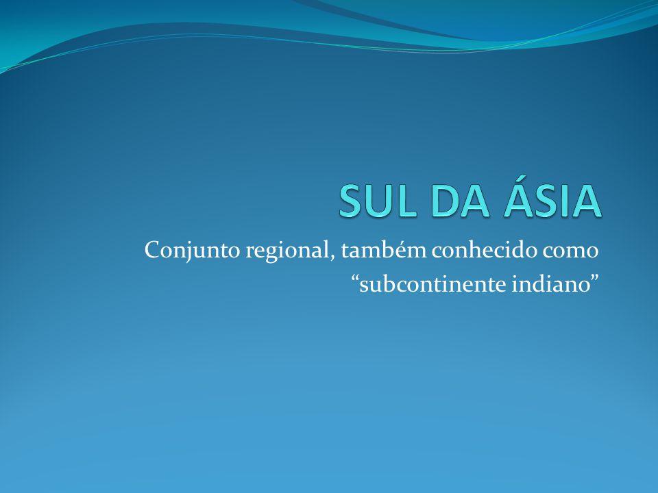 Conjunto regional, também conhecido como subcontinente indiano