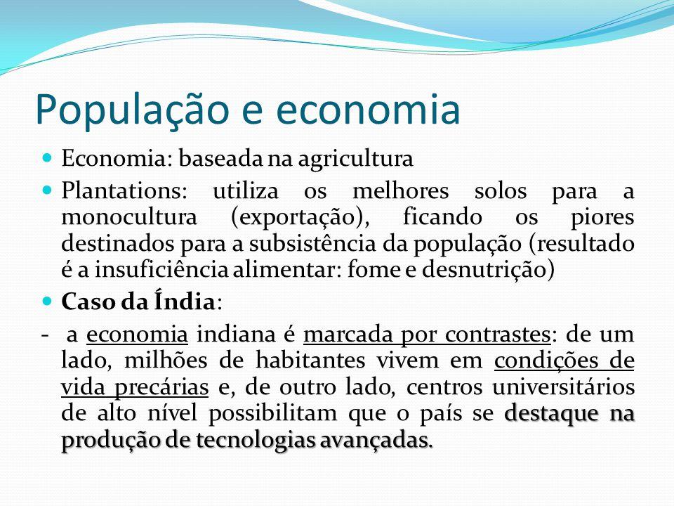 População e economia Economia: baseada na agricultura