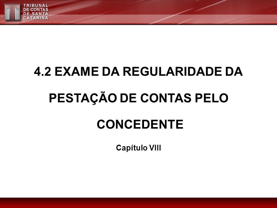 4.2 EXAME DA REGULARIDADE DA PESTAÇÃO DE CONTAS PELO