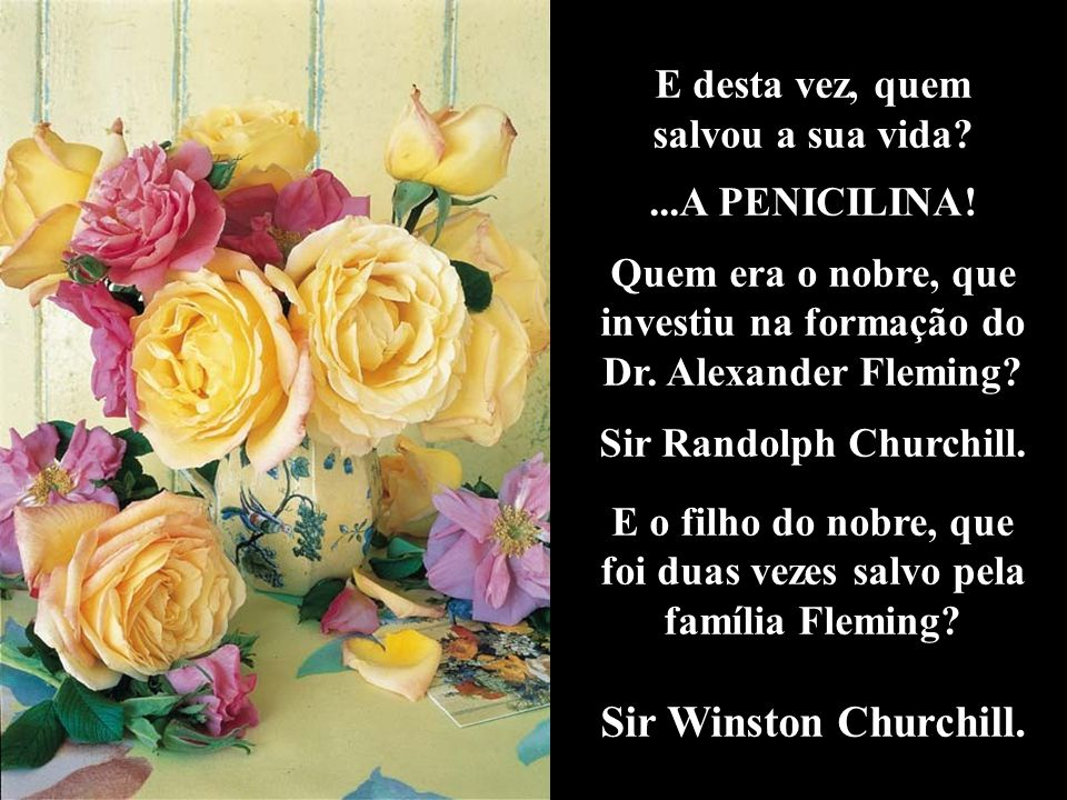 Sir Winston Churchill. E desta vez, quem salvou a sua vida