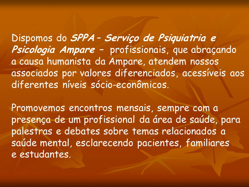Dispomos do SPPA – Serviço de Psiquiatria e