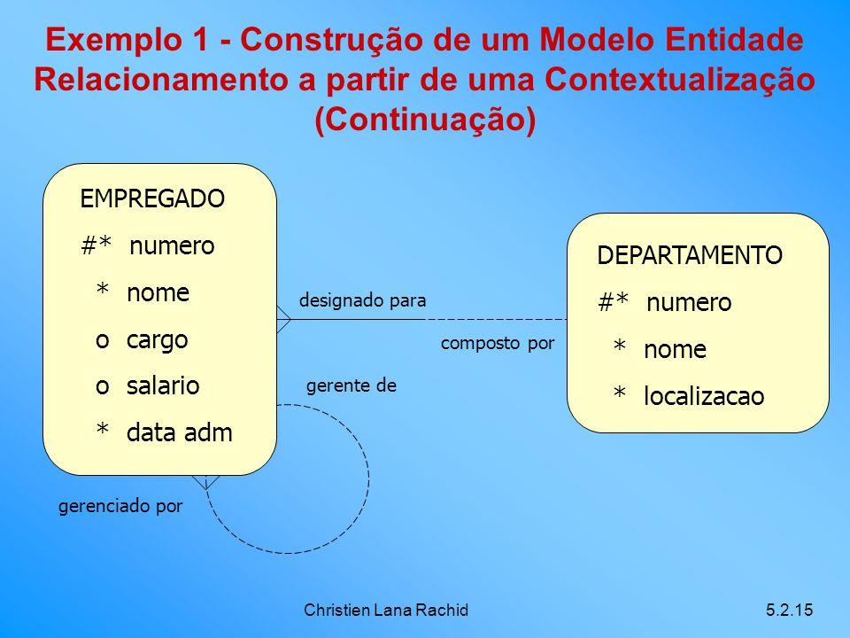 Exemplo 1 - Construção de um Modelo Entidade Relacionamento a partir de uma Contextualização (Continuação)