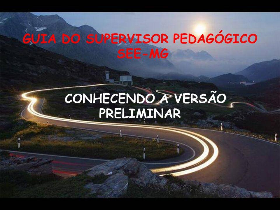 GUIA DO SUPERVISOR PEDAGÓGICO CONHECENDO A VERSÃO PRELIMINAR