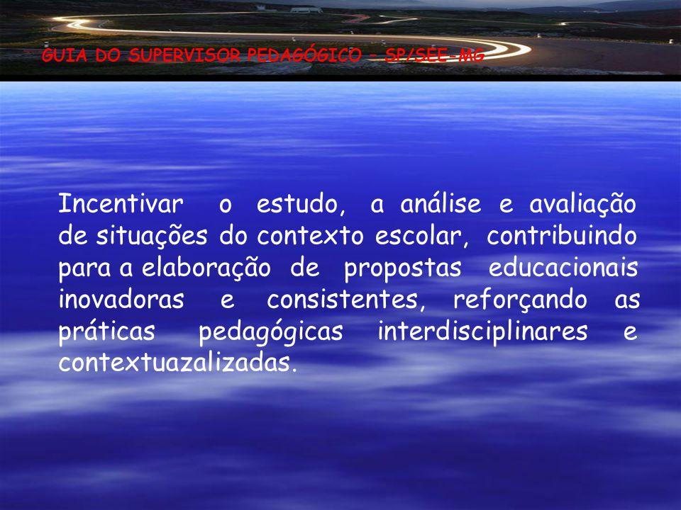 Incentivar o estudo, a análise e avaliação