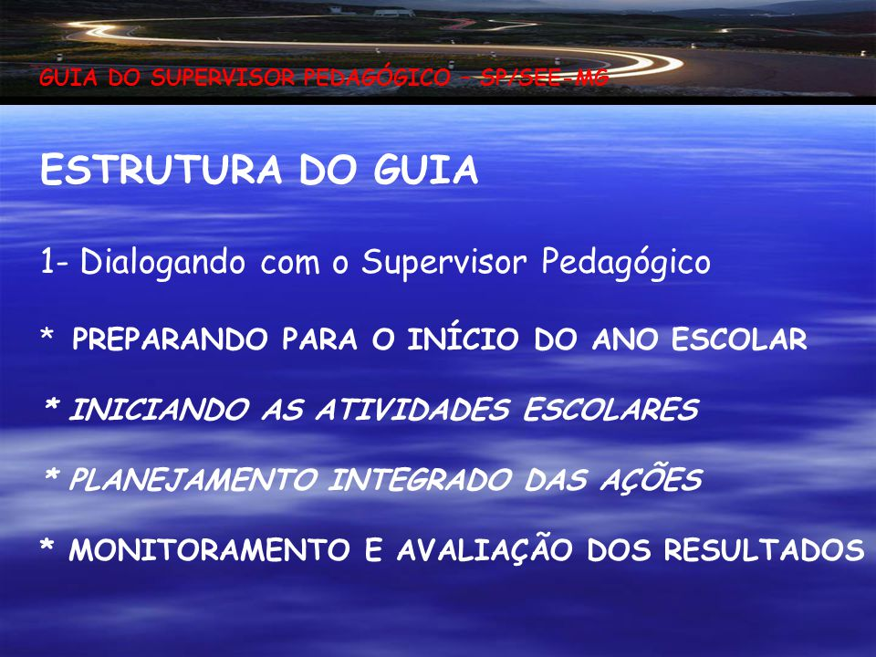 ESTRUTURA DO GUIA 1- Dialogando com o Supervisor Pedagógico