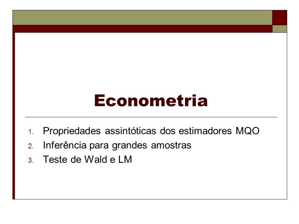Econometria Propriedades assintóticas dos estimadores MQO