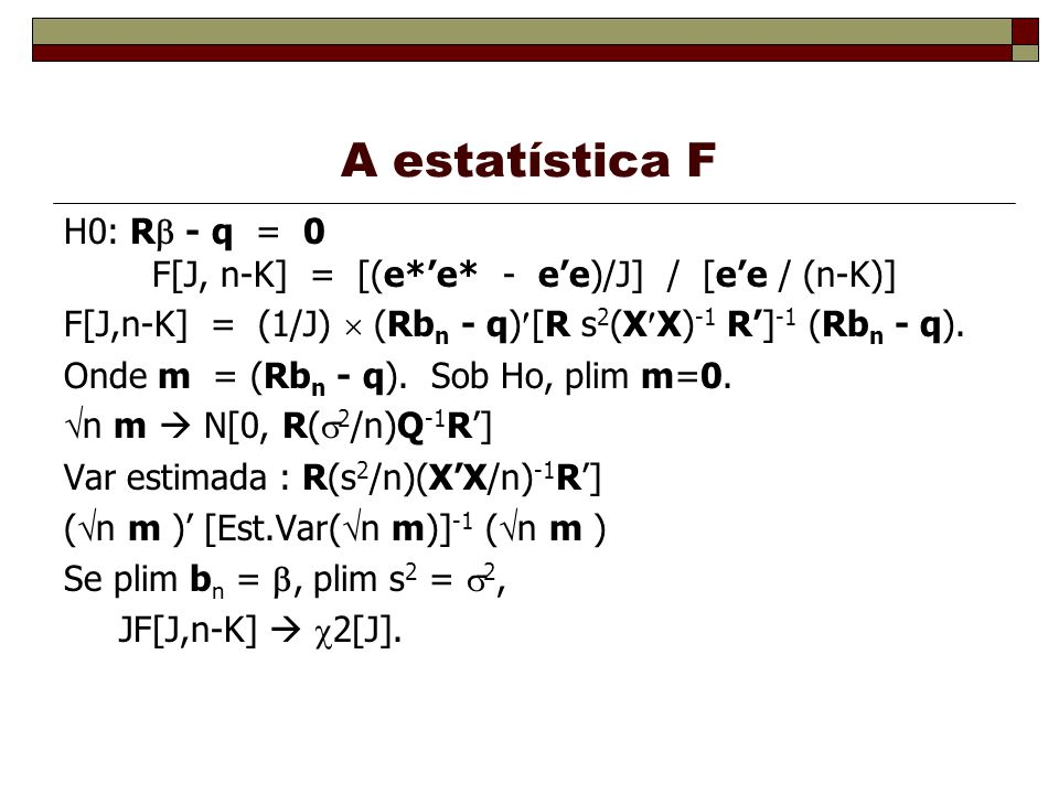 A estatística F H0: R - q = 0