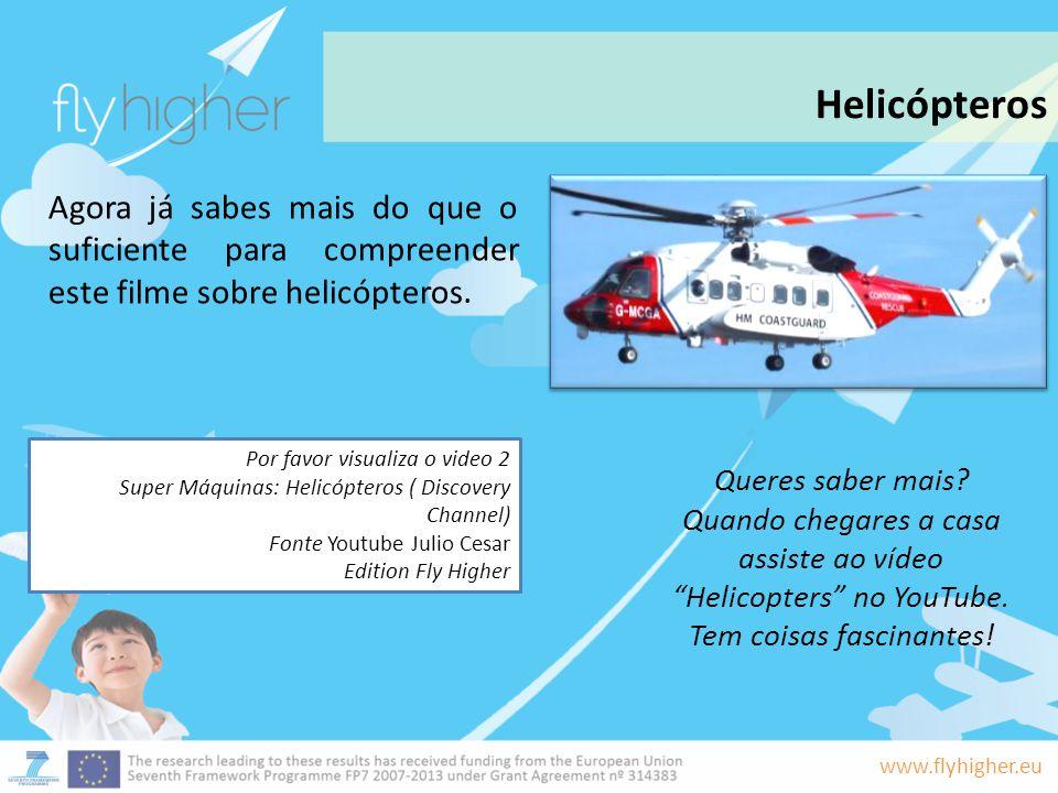 Helicópteros Agora já sabes mais do que o suficiente para compreender este filme sobre helicópteros.