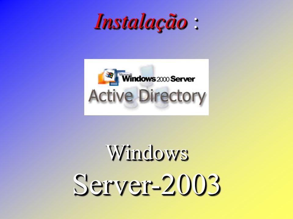 Instalação : Windows Server-2003