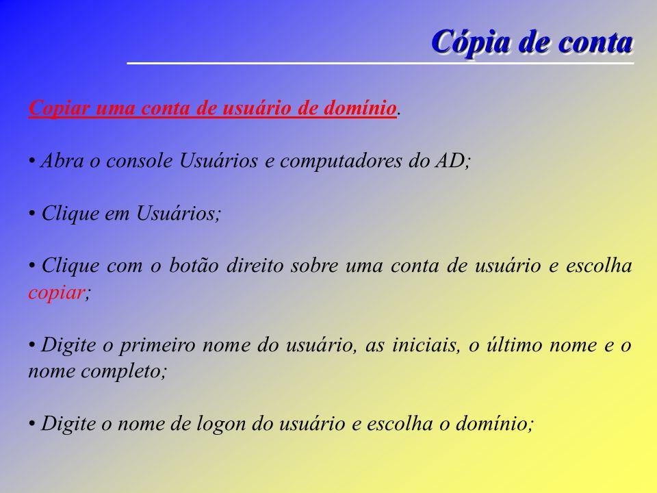 Cópia de conta Copiar uma conta de usuário de domínio.