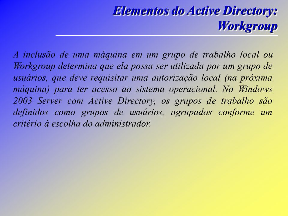 Elementos do Active Directory: Workgroup