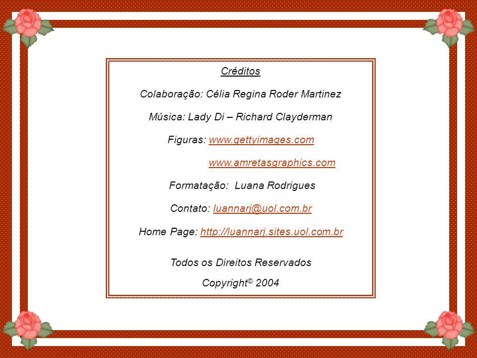 Colaboração: Célia Regina Roder Martinez