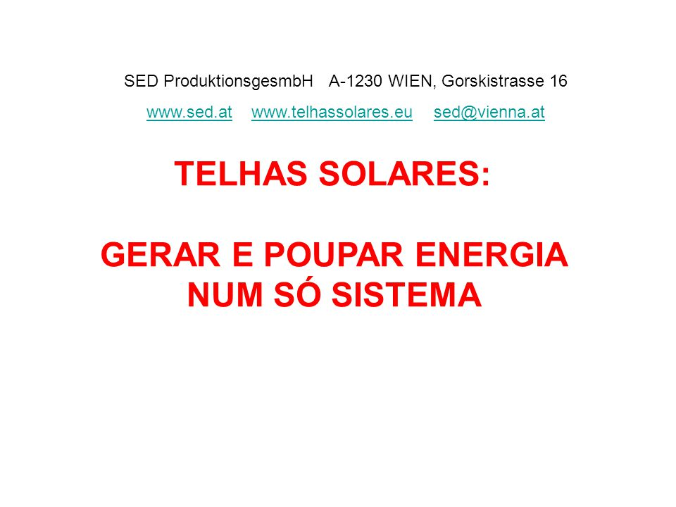 TELHAS SOLARES: GERAR E POUPAR ENERGIA NUM SÓ SISTEMA