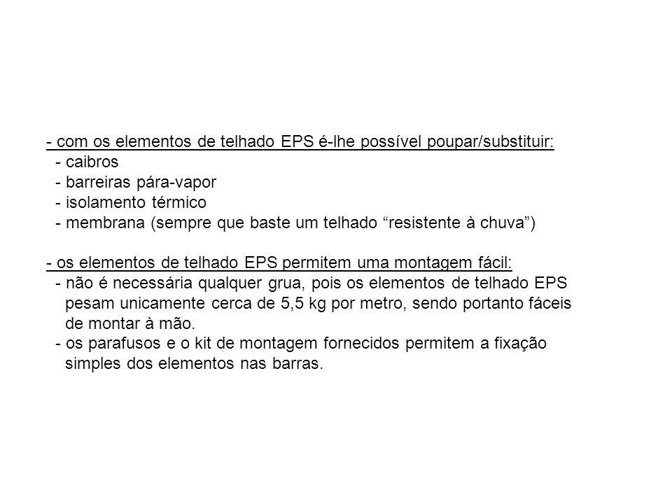 - com os elementos de telhado EPS é-lhe possível poupar/substituir: