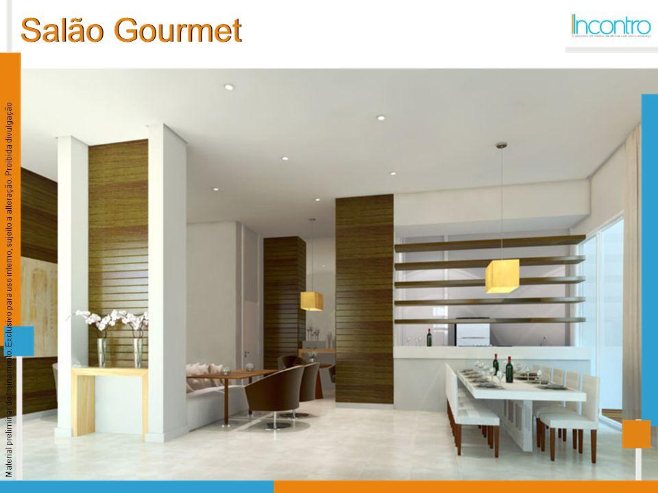 Salão Gourmet Material preliminar de treinamento. Exclusivo para uso interno, sujeito a alteração.