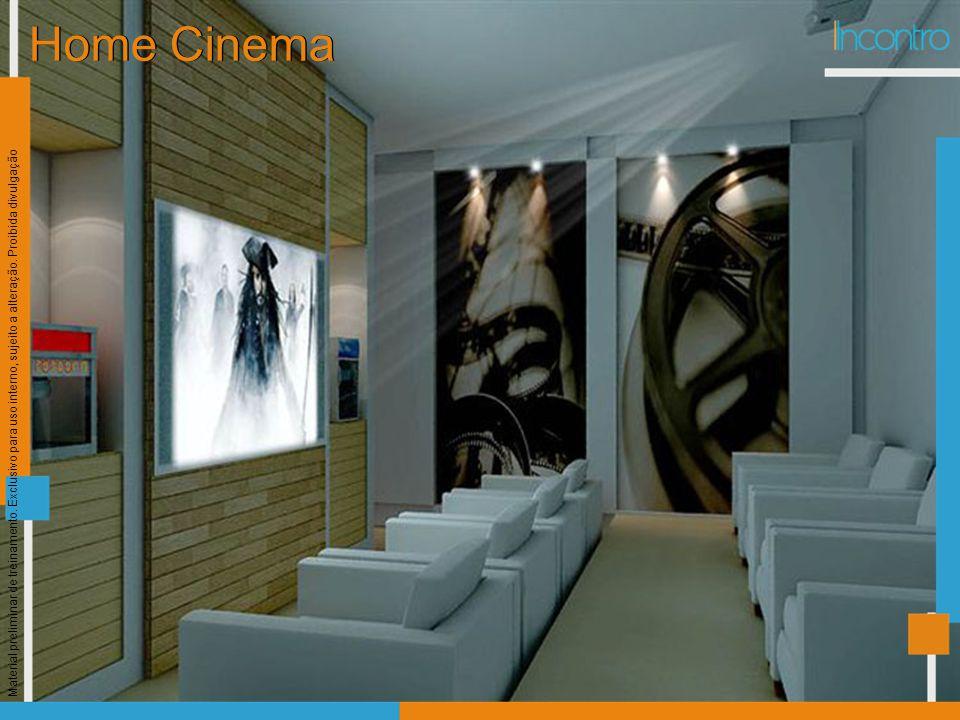 Home Cinema Material preliminar de treinamento. Exclusivo para uso interno, sujeito a alteração.