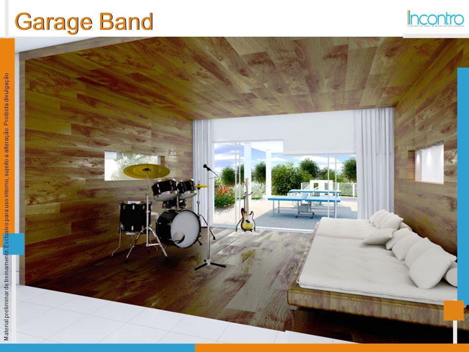Garage Band Material preliminar de treinamento. Exclusivo para uso interno, sujeito a alteração.