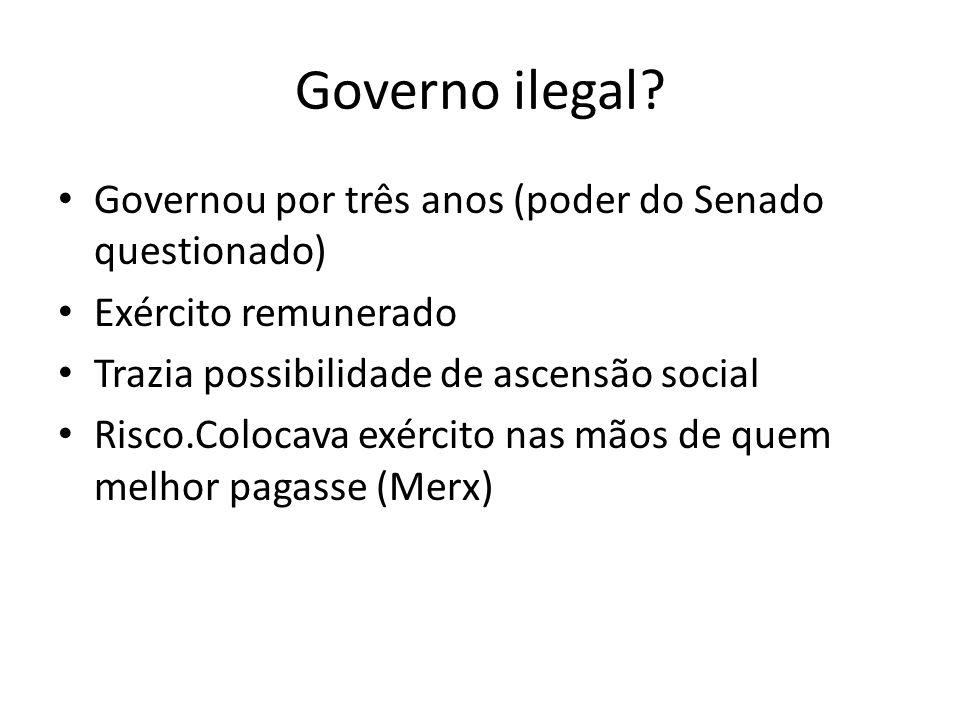 Governo ilegal Governou por três anos (poder do Senado questionado)